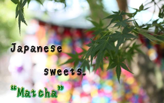 "☆Trivia☆ Japanese sweets ""Matcha"" in Kyoto Gion."